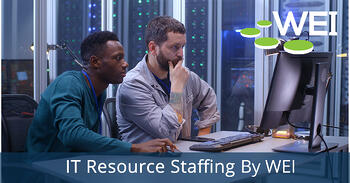 IT Resource Staffing by WEI - IT staffing - IT recruiting
