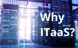 Why ItaaS?