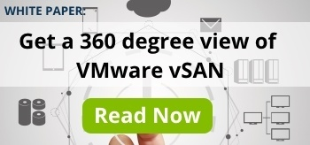 Download our white paper: 360 Degree View of VMware vSAN